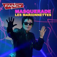 Fancy - Masquerade - (Les Marionettes)