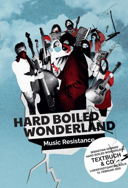 Sebastian Gramss' Hard Boiled Wonderland - Music Resistance
