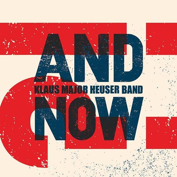Klaus Major Heuser Band - And Now?!