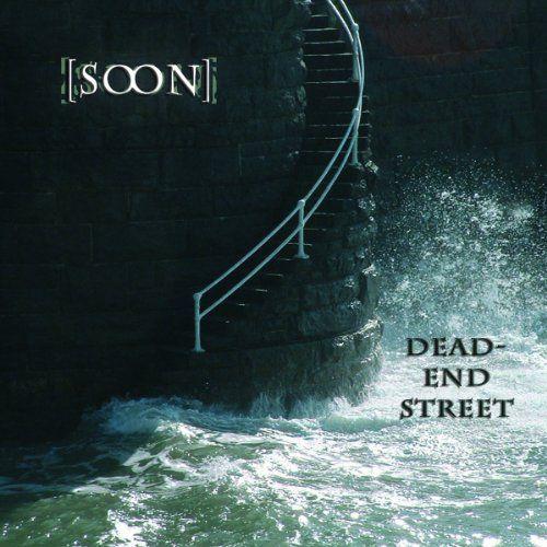 Soon - Dead-end street