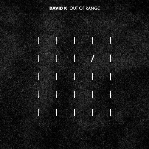 David K - Out Of range