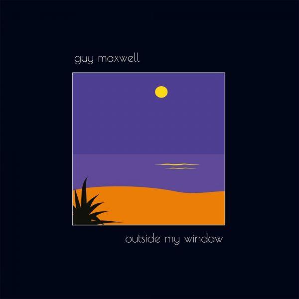 Maxwell, Guy - Outside My Window