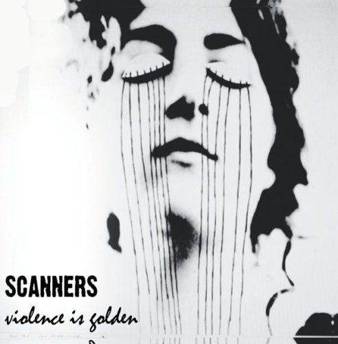 Scanners - Violence is Golden