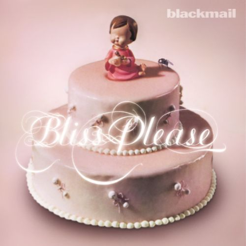 Blackmail - Bliss Please (Remastered)