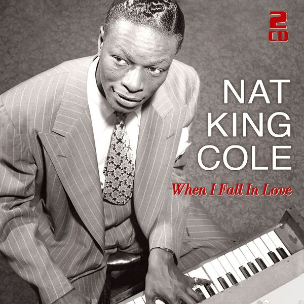 Cole, Nat King - When I Fall In Love - 50 Great Love Songs