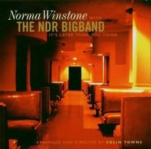 Winstone, Norma with the NDR Bigband - It's later than you think