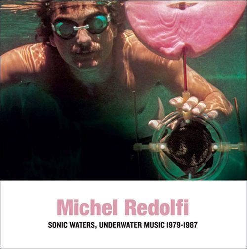 Redolfi, Michel - Sonic Waters, Underwater Music 1979-1987