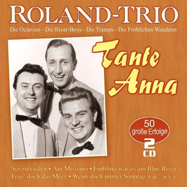 Roland-Trio, das - Tante Anna - 50 große Erfolge