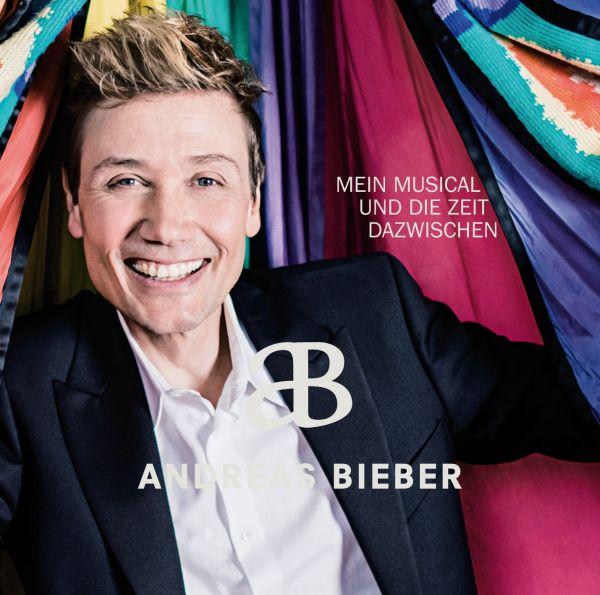 Bieber, Andreas - Mein Musical und die Zeit dazwischen