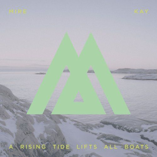 Mire Kay - A Rising Tide Lifts All Boats (LP)