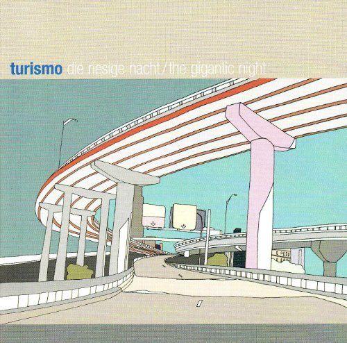 TURISMO - The Gigantic Night/ Die Riesige Nacht