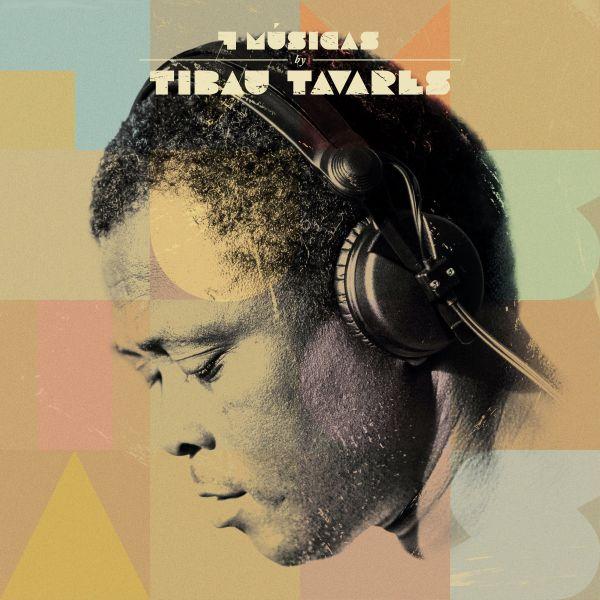 Tavares, Tibau - 7 Musicas