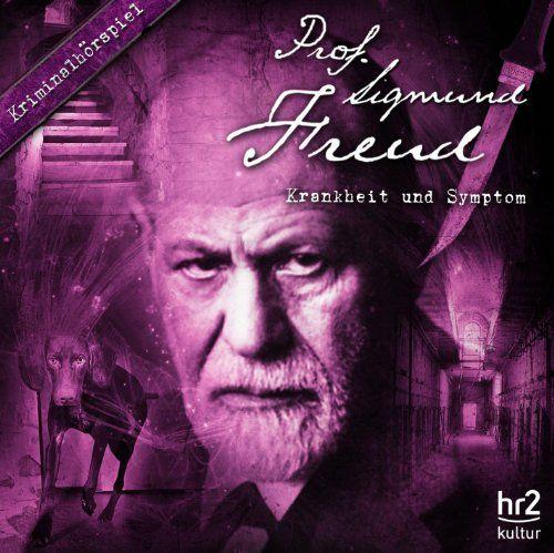 Prof. Sigmund Freud - Krankheit und Symptom (08) (Kriminalhörspiel)