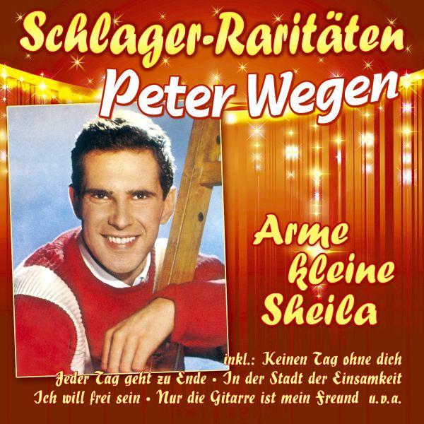 Wegen, Peter - Arme kleine Sheila (Schlager-Raritäten)