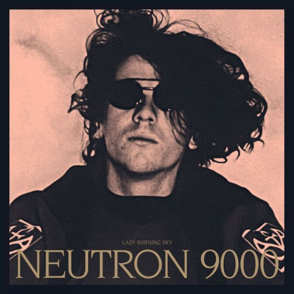 Neutron 9000 - Lady Burning Sky (3LP, remastered)