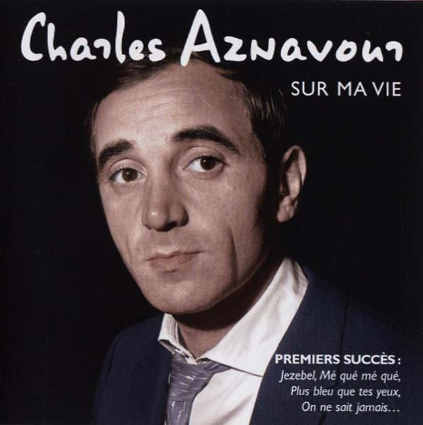 Aznavour, Charles - Sur Ma Vie (Best Of Early Years)