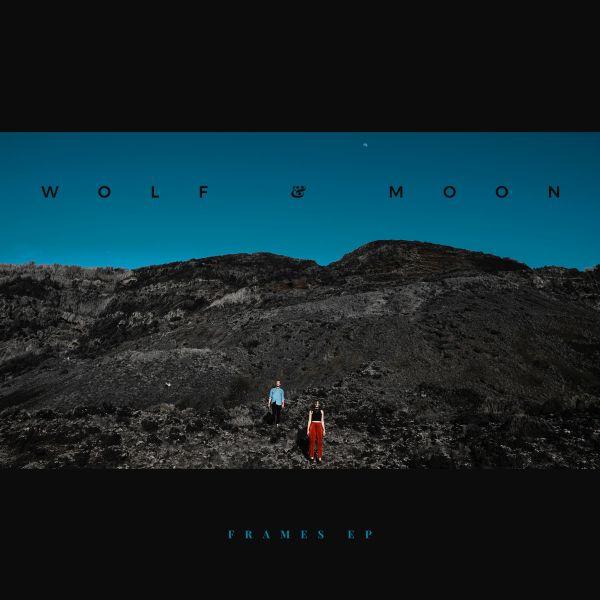 Wolf & Moon - Frames EP