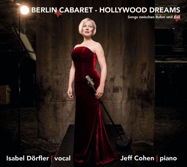 Dörfler, Isabel - Berlin Cabaret - Hollywood Dreams