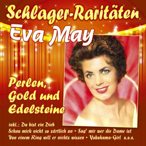 May, Eva - Perlen, Gold und Edelsteine (Schlager-Raritäten)