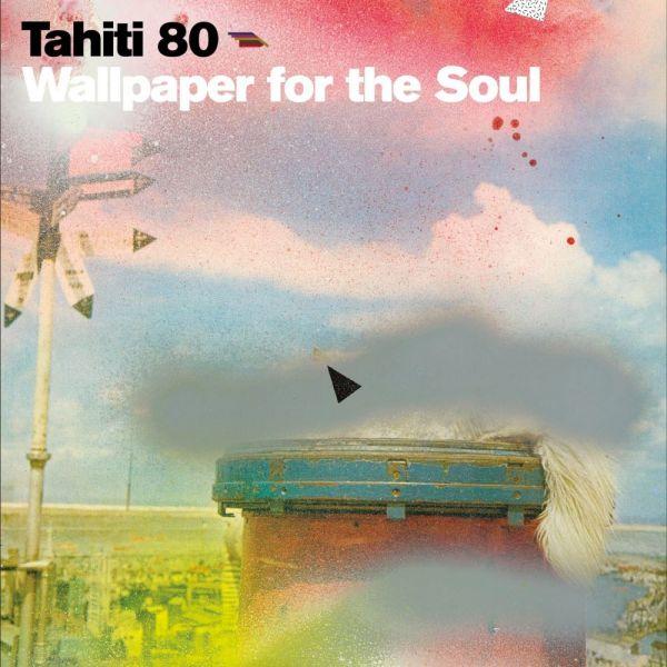 Tahiti 80 - Wallpaper For The Soul
