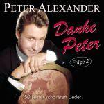Alexander, Peter - Danke Peter - Folge 2 - 50 seiner schönsten Lieder