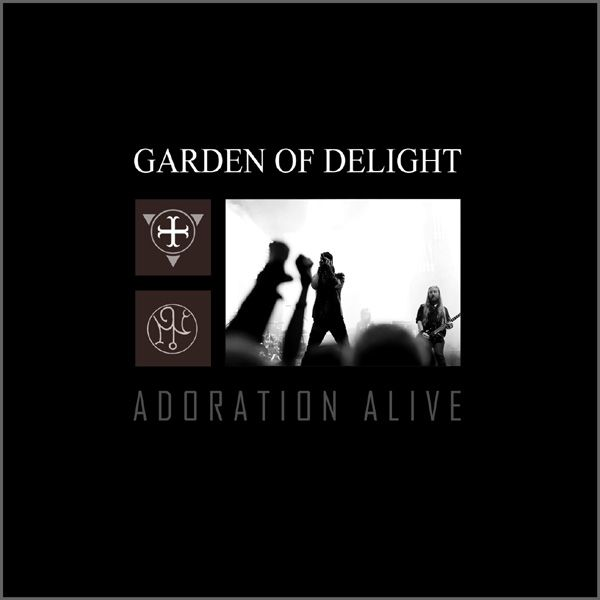 Garden Of Delight - Adoration Alive