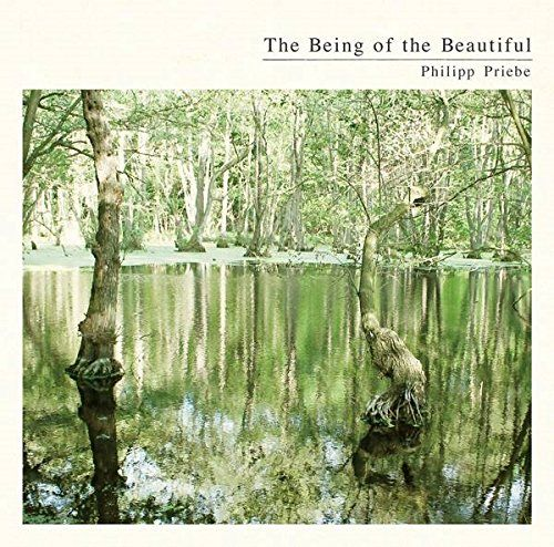 Priebe, Philipp - The Being of the Beautiful