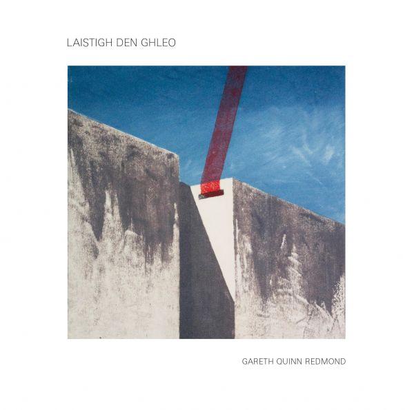 Redmond, Gareth Quinn - Laistigh Den Ghleo (LP)