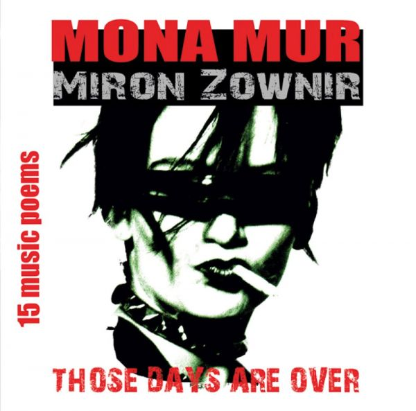 Mona Mur & Miron Zownir - Those Days Are Over