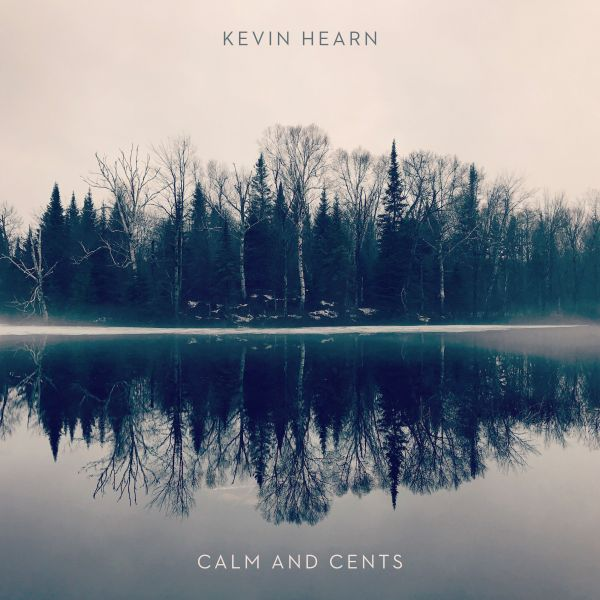 Hearn, Kevin - Calm And Cents (LP)
